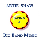 Artie Shaw : Swing & Big Band Music - Artie Shaw