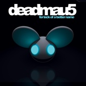 For Lack of a Better Name (Bonus Track Version) - deadmau5