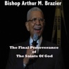 The Final Perseverance of the Saints of God (Dec. 27, 2009), Apostolic Church of God & Bishop Arthur Brazier