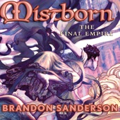Brandon Sanderson - The Final Empire: Mistborn Book 1 (Unabridged)  artwork