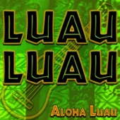Luau Luau - Authentic Ukulele Luau Music