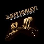 The Jeff Healey Band - Full Circle: The Live Anthology artwork