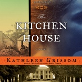 The Kitchen House: A Novel (Unabridged) - Kathleen Grissom Cover Art