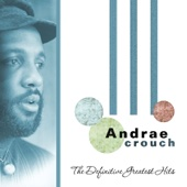 The Definitive Greatest Hits - Andraé Crouch