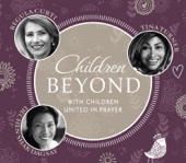 Children Beyond (with Children United In Prayer)
