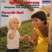 Iglice szívem - Hungarian folk songs for children