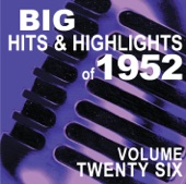 Big Hits & Highlights of 1952 Volume 26