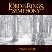 The Lord of the Rings Symphony - Howard Shore