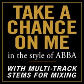 Take a Chance On Me (In the Style of Abba)