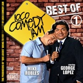 Mike Robles/George Lopez (Raw and Uncensored)