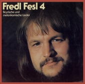 Fred Fesl 4: Bayrische und melankomische Lieder