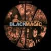 Black Magic (Soundtrack) [Remastered]