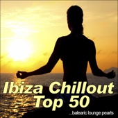 Ibiza Chillout Top 50...Balearic Lounge Pearls