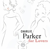 Charlie Parker for Lovers
