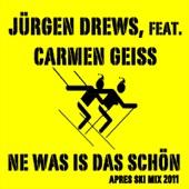 Ne Was Is Das Schön (Apres Ski Mix) - Jürgen Drews