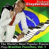 The World's Most Popular Pianist Plays Brazilian Favorites, Vol. 1