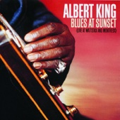 Blues At Sunset (Live At Wattstax and Montreux) - Albert King