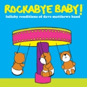 Lullaby Renditions of Dave Matthews Band - Rockabye Baby! Cover Art