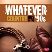 Whatever: Country Hits of the '90s - Various Artists