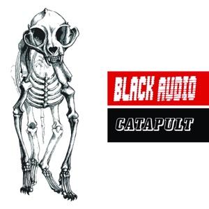 Black Audio - Catapult