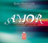 Amor - Monte Carlo Latino, Vol. 4