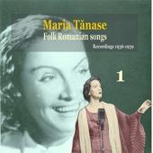 Maria Tanase, Vol. 1 - Folk Romanian Songs, Recordings 1936-1939