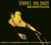 Townes Van Zandt - Singer/Songwriter Collection