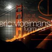 Eric Vloeimans' Fugimundi - Live At Yoshi's