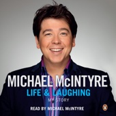 Life and Laughing: My Story (Unabridged) - Michael McIntyre