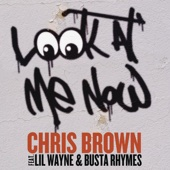 Look At Me Now (feat. Lil Wayne & Busta Rhymes) - Chris Brown Cover Art