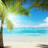 Autogenes Training - Phantasiereise - Tiefenentspannung & erholsamer Schlaf