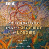 Saariaho: From the Grammar of Dreams, Prelude-Confession-Postlude, Grammaire Des Reves & Adjo