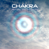 Chakra Healing and Balancing - Your Body, Your Mind and Your Soul