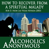 Alcoholics Anonymous - How To Recover From A Spiritual Malady (2003)
