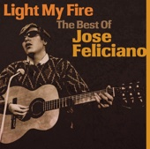 Light My Fire: The Best of José Feliciano