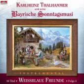Weissblaue Freunde, Folge 4 - Karlheinz Thalhammer & Bayrische Sonntagsmusi
