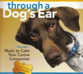 Through a Dog's Ear (Music to Calm Your Dog)