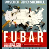Sam Seder & Stephen Sherrill - F.U.B.A.R.: America's Right-Wing Nightmare (Unabridged) [Unabridged Nonfiction]  artwork