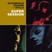 Al Kooper, Mike Bloomfield & Steve Stills - Super Session  artwork