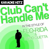 Club Can't Handle Me (In the Style of Flo-Rida & David Guetta) [Instrumental]