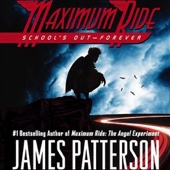 James Patterson - Maximum Ride: School's Out - Forever (Abridged Fiction)  artwork