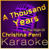 A Thousand Years (In the Style of Christina Perri) [Karaoke Instrumental Version]