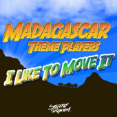 I Like to Move It (Radio Mix) - Madagascar Theme Players