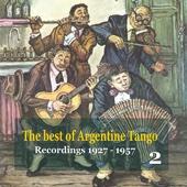 The Best of Argentine Tango, Vol. 2 - 78 Rpm Recordings 1927-1957