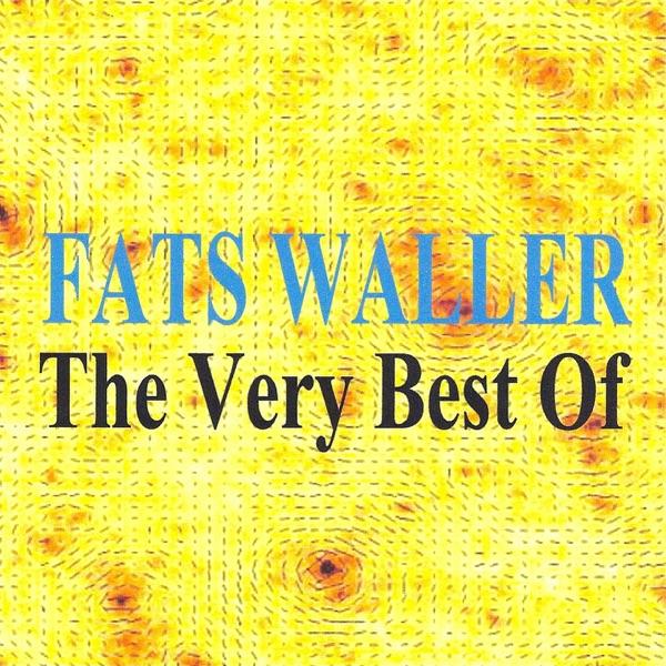 The Very Best of Fats Waller | Fats Waller