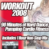 Workout 2008: Hard Pumping Dance Cardio Fitness Gym Work Out