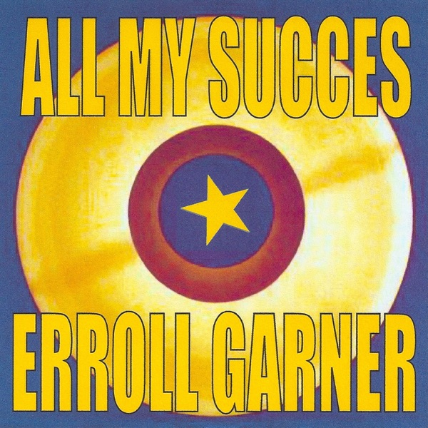 All My Succes | Erroll Garner