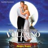 Joe Versus The Volcano (Original Motion Picture Soundtrack)