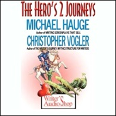 Michael Hauge and Christopher Vogler - The Hero's 2 Journeys  artwork