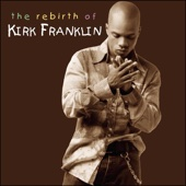 The Rebirth of Kirk Franklin - Kirk Franklin
